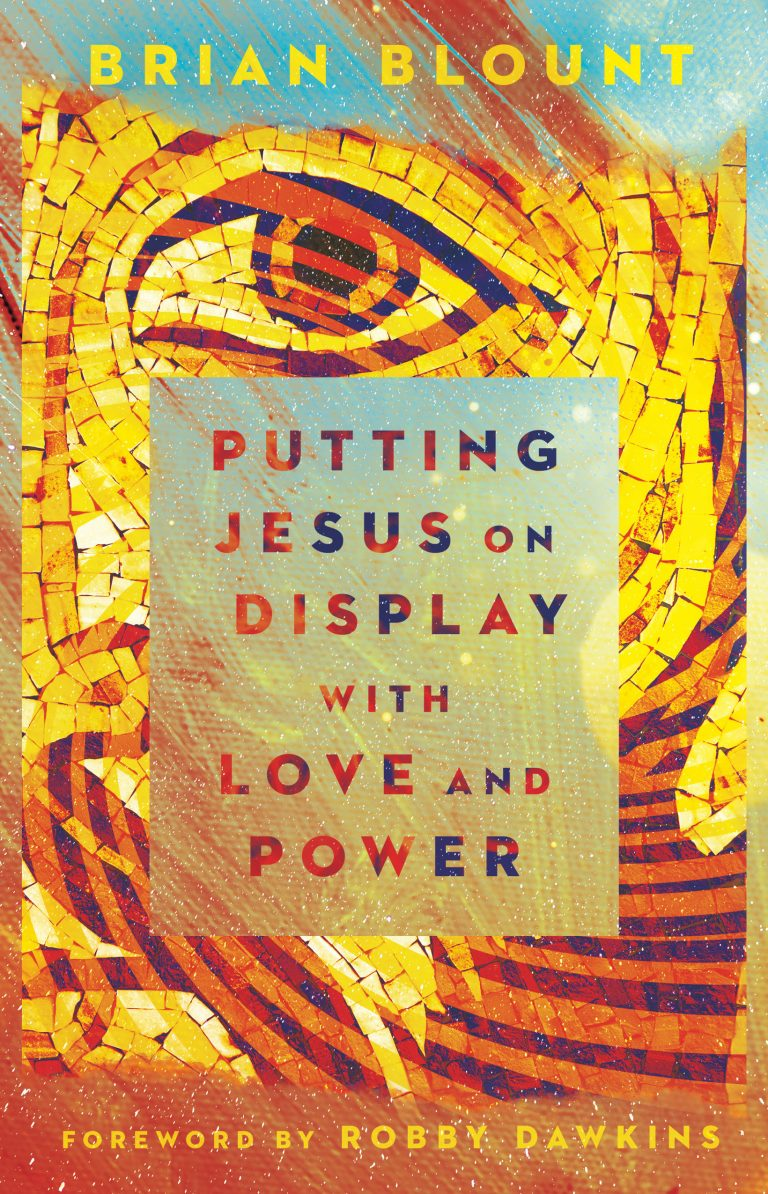 Putting Jesus on Display Book Brian blount
